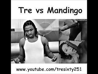 Tre Vs Mandingo