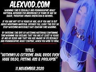 Hotkinkyjo Extreme Anal Bride Fucking Huge Dildo & Fisting