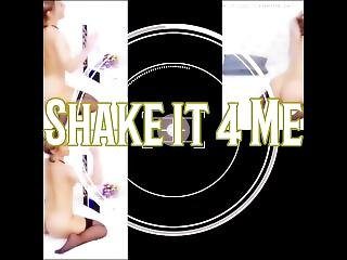Shake It 4 Me