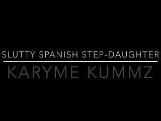 Slutty Spanish Stepdaughter�karyme Kummz