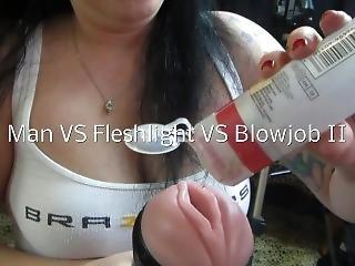 Man Vs Fleshlight Vs Blowjob Ii