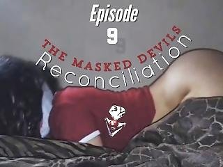 The Masked Devils: The Quickest Reconciliation (episode 9)