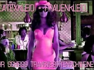 Latexkleider D�rfen Nur M�dchen Tragen Ihr Scheiss Transvestitenschweine