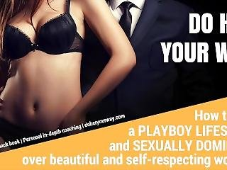 E01 - How To Live A Playboy Lifestyle And Dominate Over Beautiful Women