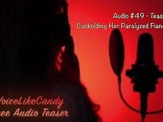Audio #49 Teaser - Cuckolding Her Paralyzed Fiance By Voicelikecandy