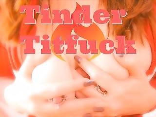 Pov Tinder Titfuck, Blowjob, Cum Swallow!