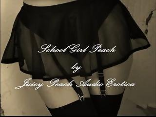 School Girl Peach By Juicy Peach Audio Erotica